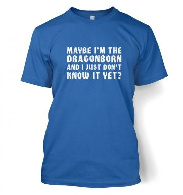 Maybe I'm The Dragonborn  t-shirt