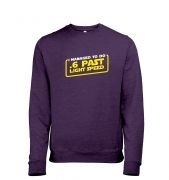.6 Past Light Speed sweatshirt