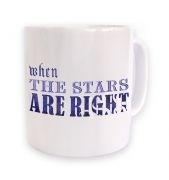 Cthulhu When The Stars Are Right Slogan mug