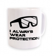 I Always Wear Protection mug