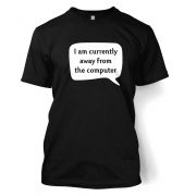 Away From Computer AFK  t-shirt