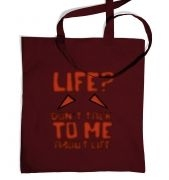 Don't Talk To Me About Life tote bag