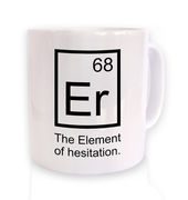 Er The Element Of Hesitation mug