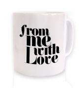 From Me With Love Mug