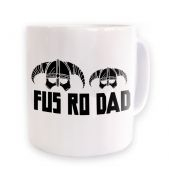 Fus Ro Dad ceramic coffee mug