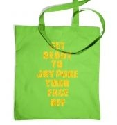 Get Ready To Joy Puke Your Face Off tote bag