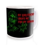 Girlfriend Loves Me For My Brains mug