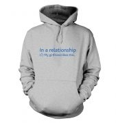In a Relationship 'GF Likes' Social Status hoodie