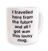 I travelled here from the future -  mug