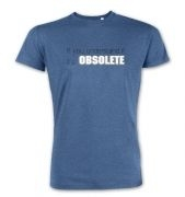 Its Obsolete  premium t-shirt