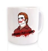 I Wanna Play A Game mug