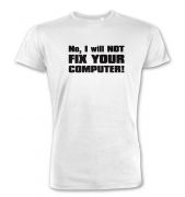I Will NOT Fix Your Computer  premium t-shirt
