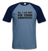 I Will NOT Fix Your Computer short-sleeved baseball t-shirt