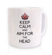 Keep Calm And Aim For The Head ceramic coffee mug