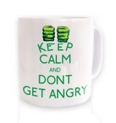 Keep Calm And Don't Get Angry mug