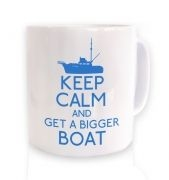 Keep Calm and Get a Bigger Boat mug