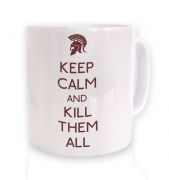 Keep Calm And Kill Them All mug