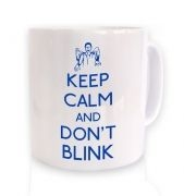Keep Calm And Don't Blink mug