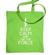 Keep Calm and Use the Force tote bag