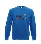 'Laters, baby' Adult Crewneck Sweatshirt