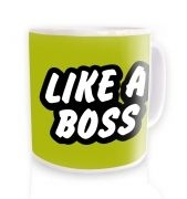 Like A Boss (green) ceramic coffee mug