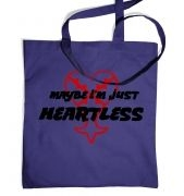 Maybe I'm Just Heartless tote bag
