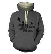 I Joined The Nights Watch  hoodie (premium)