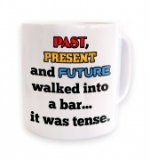 Past, Present and Future walk into a bar -  mug