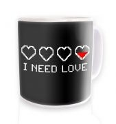 Pixelated I Need Love  mug
