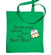 Someone Stole Your Sweetroll tote bag