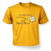 Someone Stole Your Sweetroll  kids t-shirt