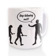 Stop following me! evolution mug