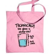 Technically The Glass Is Always Full tote bag
