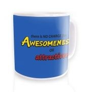 There is no charge for awesomeness mug