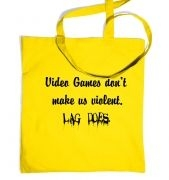 Video Games Don't Make Us Violent tote bag
