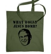 What Would Jesus Bomb? funny political religious protest tote bag