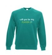 Will You Be My Player 2 crewneck sweatshirt