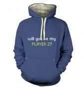 Will You Be My Player 2 premium hoodie