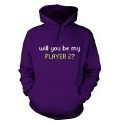 Will You Be My Player 2 hoodie
