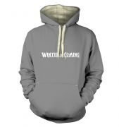Winter Is Coming  hoodie (premium)