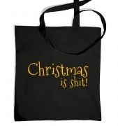 Christmas Is Shit Tote Bag
