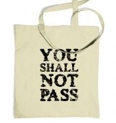 You Shall Not Pass slogan tote bag
