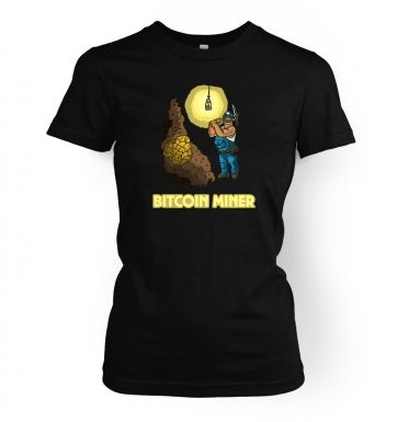 Mining In The Bitcoin Mine women's t-shirt