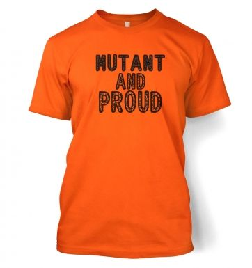 Mutant And Proud  t-shirt