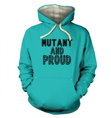 Mutant And Proud  hoodie (premium)