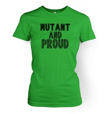 Mutant And Proud   womens t-shirt