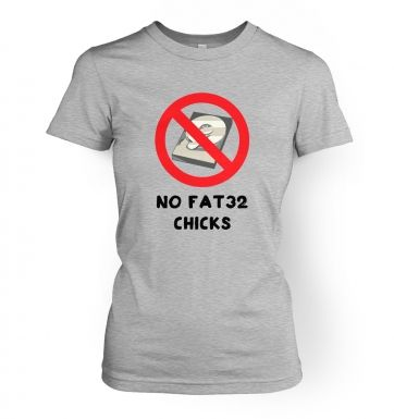 No FAT32 Chicks women's t-shirt