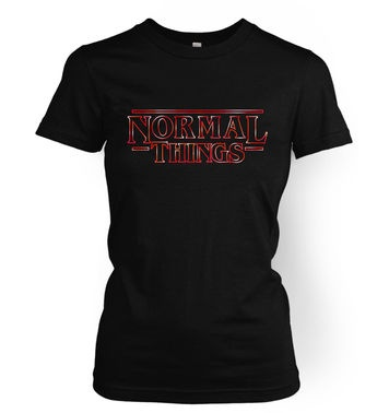 Normal Things women's t-shirt