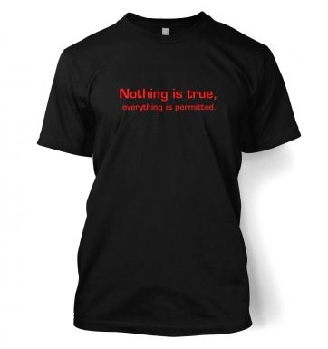 Nothing is true, everything is permitted t-shirt