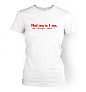 Nothing is true, everything is permitted women's t-shirt